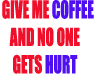 GIVE ME COFFEE...STICKER