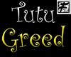 ~F~ Twisted Tutu Greed
