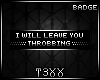!TX - Leave You Throbbin