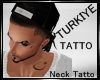 TüRKiYE Neck Tatto lQl