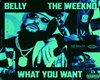 The weeknd ft Belly what