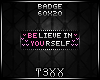!TX - Be You Badge
