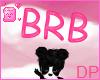 [DP] 3D BRB Sign