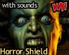 Horror Shield w/sounds