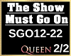 The Show Must Go On 2/2