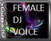 *O* Famele DJ Voice