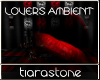 *TS* LOVERS AMBIENT