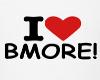 I <3 BMORE!