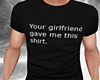 *TK* Girlfriend Shirt