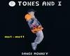 Tones&I[mo1-mo11]