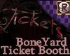 BoneYard Ticket Booth