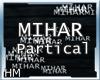 HM| Mihar Particles