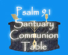 Psa 91 Communion Table