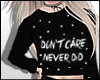 ✿ Dont care never did