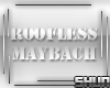 *IX* Roofless Maybach