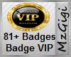 Badge VIP - 81+ BADGES