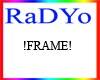 !K! RADYo Yer Frame