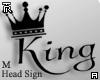 King Headsign