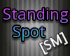 [SM] Standing Spot