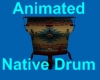 (S)Navtive Animated Drum