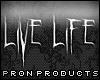 [P]Live Life
