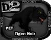 [D2] Tiger: Noir