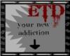 -ETD-UR New Addict-sign