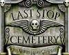 Last Stop Cemetary