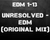Unresolved - EDM