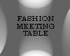 Fashion Meeting Table