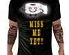 TP Miss Me Yet? Shirt M