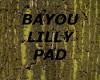 [LD] BAYOU LILLY PAD