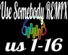 Use Somebody Remix