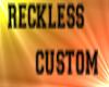 RECKLESS CUSTOM EARRINGS