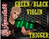 ~GREEN/BLACK VIOLIN~
