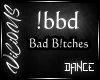 V/ BadB*tchesDance Slow