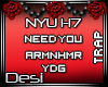 D| Need You