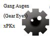 Gang Augen/Gear Eyes