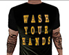 Wash Your Hands Shirt M