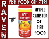 FISH FOOD CANISTER!