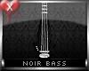 Noir Bass
