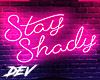 !D Stay Shady Neon Sign