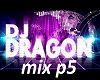 Dj dragon mix p5