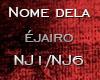 O NOME DELA É JAIRO