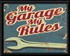 My Garage .My Rules sign
