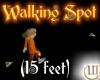 Walking Spot - 15 feet