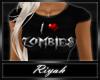 !R  I <3 Zombies