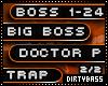 2 Big Boss Doctor P Trap