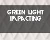 Green light impact