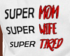 Super Mom T Shirt L
